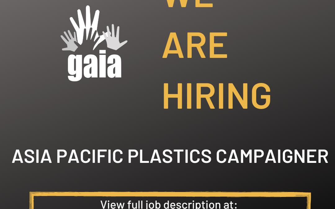GAIA Asia Pacific is hiring a Plastics Campaigner