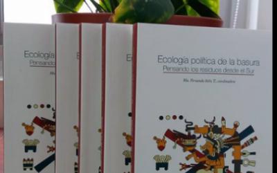 """Se acerca lanzamiento de libro: """"Ecología Política de la Basura: pensando los residuos desde el Sur"""""""